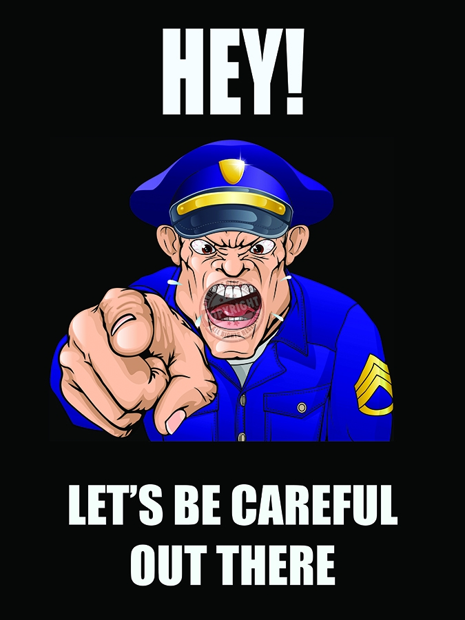 Image result for lets be careful out there